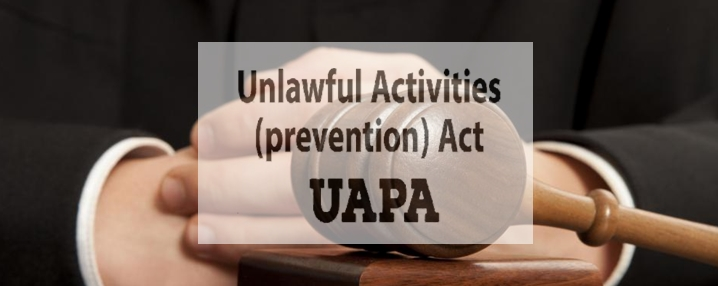 UAPA (Unlawful Activities Prevention Act )